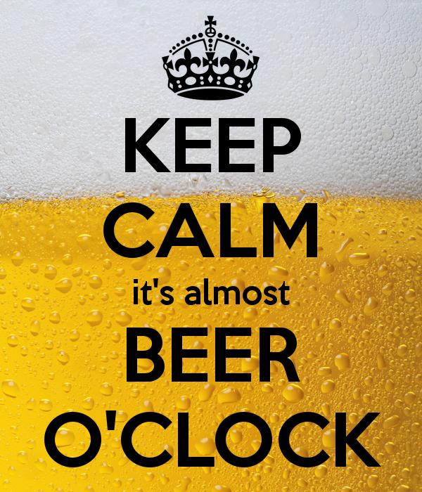keep calm it s almost beer o clock 5 beer o'clock,Beer O Clock Meme